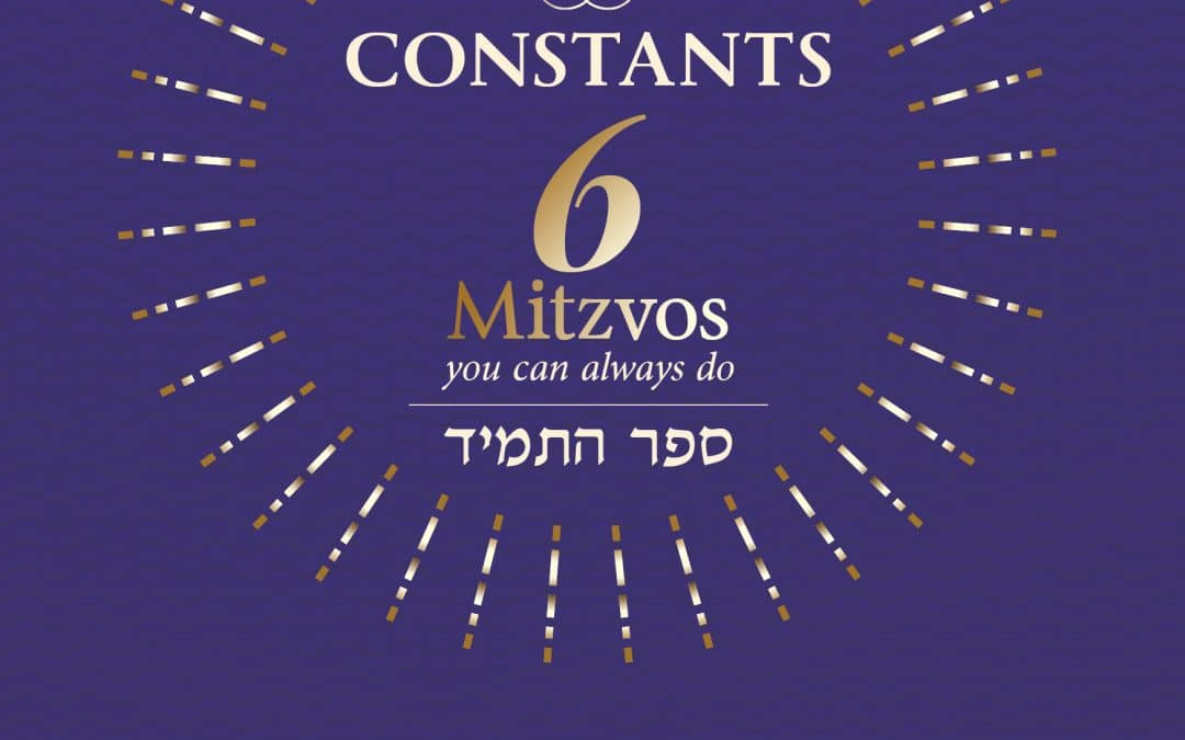 Constants: 6 Mitzvos You Can Always Do