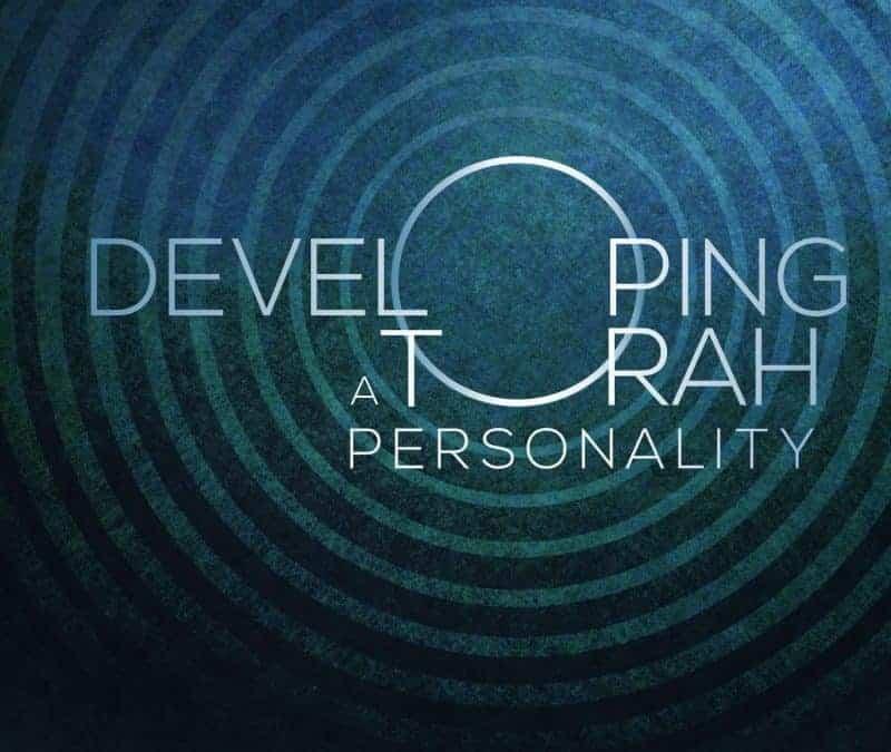 Developing a Torah Personality