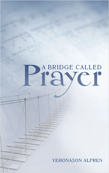 Bridge Called Prayer Rabbi Yehonason Alpren